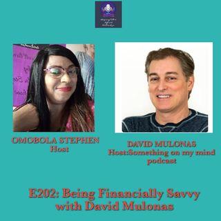 E202: Being Financially Savvy With David Mulonas