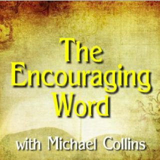 "The Encouraging Word - ""God's Living Word"""