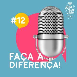Faça a Diferença! #12 Campanha Doa Sorocaba Aquece e Alimenta bate a meta!