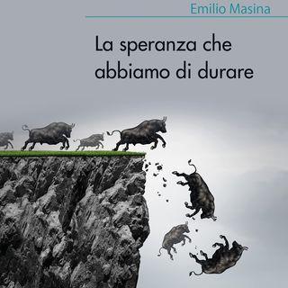 """Emilio Masina """"La speranza che abbiamo di durare"""""""