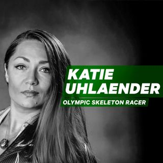 Reclaim Your Agency and Restore Your Identity with Olympic Skeleton racer Katie Uhlaender [Episode 18]