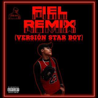 Star Boy - Fiel Remix ( Versión Star boy) Audio Oficial
