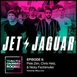EPISODE 6: Jet Jaguar Gets Robbed For All Their Music