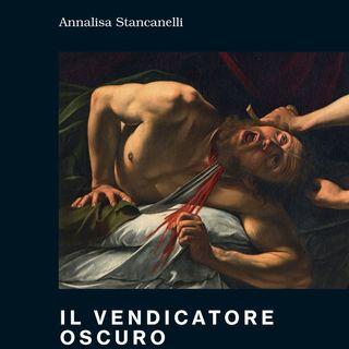 """Annalisa Stancanelli """"Il vendicatore oscuro"""""""