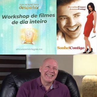 """Filme """"Sonhei Contigo"""" Comentário de David Hoffmeister - Workshop de Filmes Online"""
