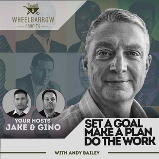 WBP - Set A Goal, Make A Plan, Do the Work with Andy Bailey