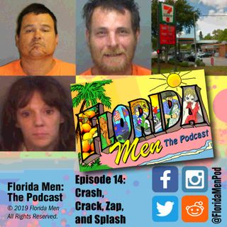E014 - Crash, Crack, Zap, and Splash