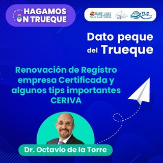 E11 Dato Peque del Trueque: Renovación de Registro empresa Certificada y algunos Tips importantes CERIVA