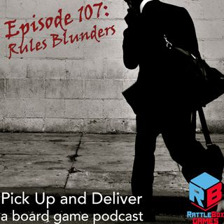PUaD 107: Rules Blunders