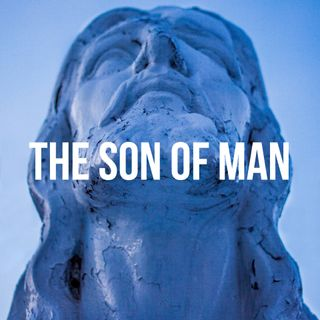 The Son of Man - Pr Jack Ling
