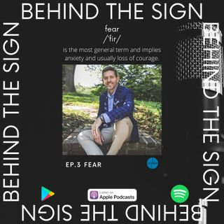 Behind the Sign Ep 3 (FEAR)