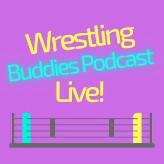 Wrestling Buddies Podcast Live!