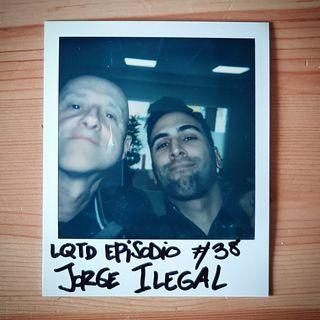 #38: Jorge Ilegal - El macarra cervantino