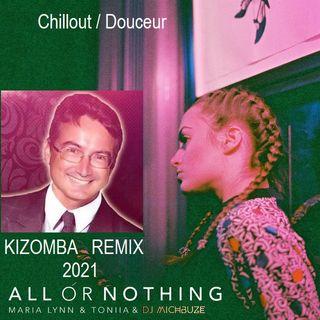 Maria Lynn & Toniia - All Or Nothing (DJ michbuze Chillout Kizomba Douceur Remix 2021)