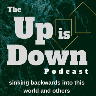 Ep 29  Neon Neuron Interviews Up Is Down  Pt 2