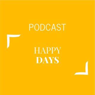 #174 - Happy Days | Buongiorno Felicità!