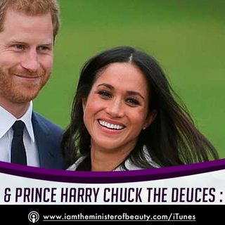 Meghan Markle & Prince Harry Chuck the Deuces ✌🏾 - Royally Pi**ed