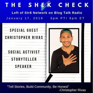 The Shek Check:  Special Guest This Week, Christopher Rivas