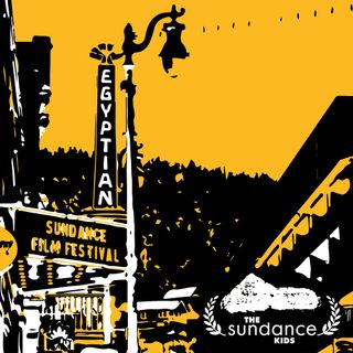 The Sundance Kids - Episode 6 - The 2020 Sundance Film Festival