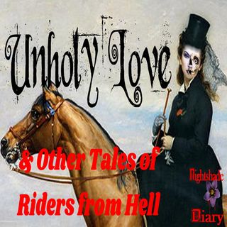 Unholy Love and Other Tales of Riders from Hell | Podcast