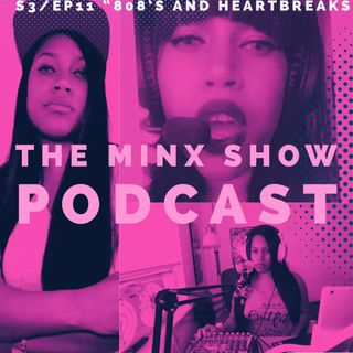 "The Minx Show: S3Ep11 ""8o8's and Heartbreaks"""