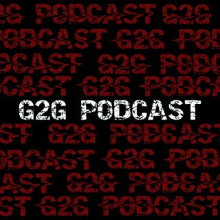 The G2G Podcast (To carry a name)- Episode Three