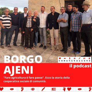 Borgo Ajeni: fare agricoltura è fare paese.