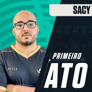 Primeiro Ato #16 // Sacy é o melhor jogador do Brasil?