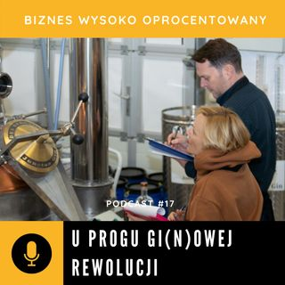 #17 U PROGU GI(N)OWEJ REWOLUCJI - Katarzyna i Paweł Janus