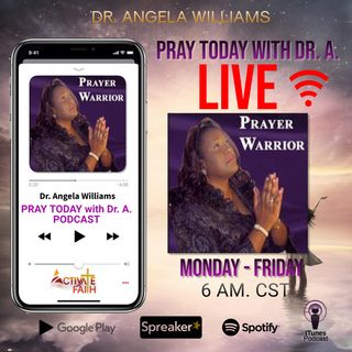 Pray Today with Dr. A.