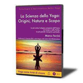 La Scienza dello Yoga: Origini, Natura e Scopo