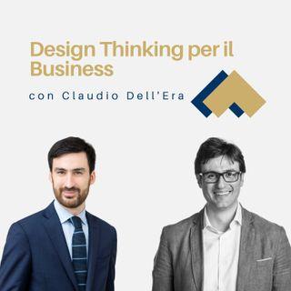 Design Thinking per il Business con Claudio Dell'Era
