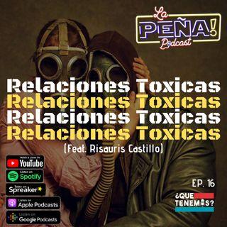 EP #16 - Relaciones Toxicas (Feat. Makeup RiRi)