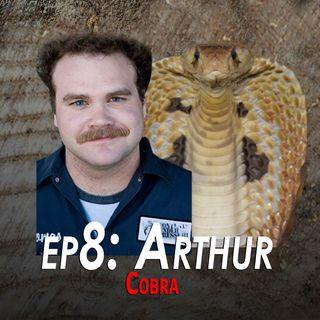 8 - Arthur Dobra the Cobra