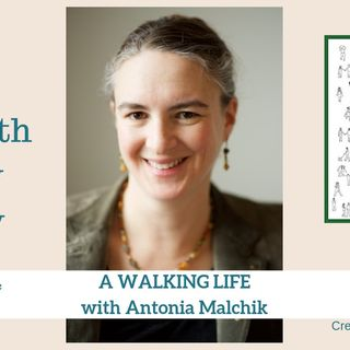 1587 My Strength Is My Story with Antonia Malchik, A Walking Life