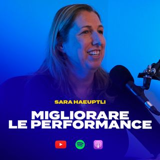 MIGLIORARE LE PERFORMANCE con Sara Haeuptli