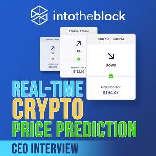 150. Real-Time Crypto Price Prediction | IntoTheBlock CEO interview
