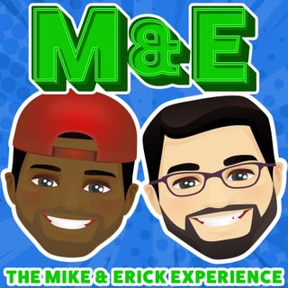 """Like Vanessa Williams, I Saved the Best for Last!""- The Mike and Erick Experience Episode #8"