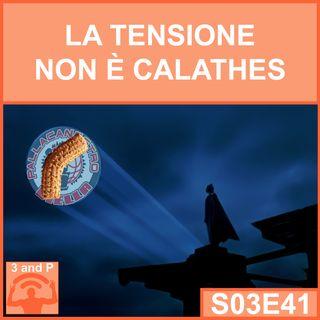 S03E41 - La tensione non è Calathes