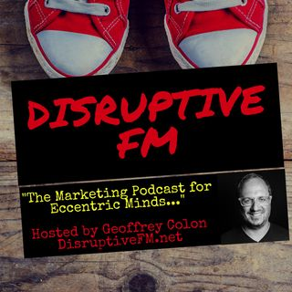 Disruptive FM: Episode 53 The Decay of Publishers, Sharknado, Disruptive Marketing