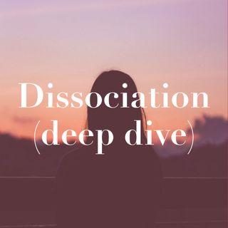 Dissociation (deep dive)