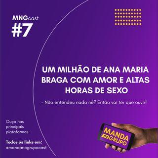 #7 - Um milhão de Ana Maria Braga com amor e altas horas de sexo