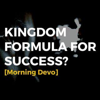 Kingdom Formula for Success [Morning Devo]