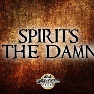 Spirits of The Damned | Haunted, Paranormal, Supernatural