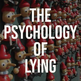 The Psychology of Lying