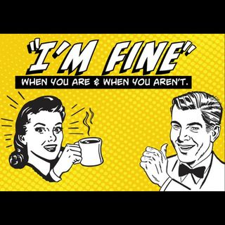 """8-12-18 LifeBridge: """"I'm Fine"""" (When You Are And When You Aren't)"""