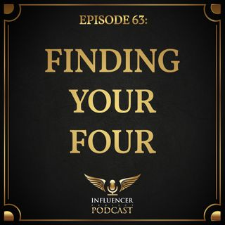 Episode 63: Finding Your Four