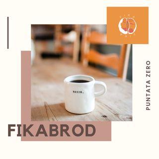 #00 - Fikabrod