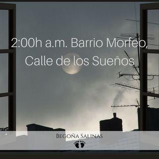Dos de la madrugada, Barrio Morfeo, Calle de Los Sueños
