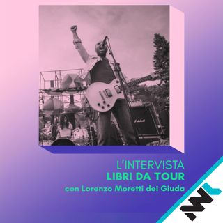 Libri da Tour - Con Lorenzo Moretti dei Giuda!